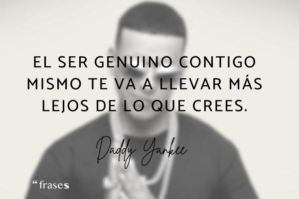 Frases de Daddy Yankee - El ser genuino contigo mismo te va a llevar más lejos de lo que crees.