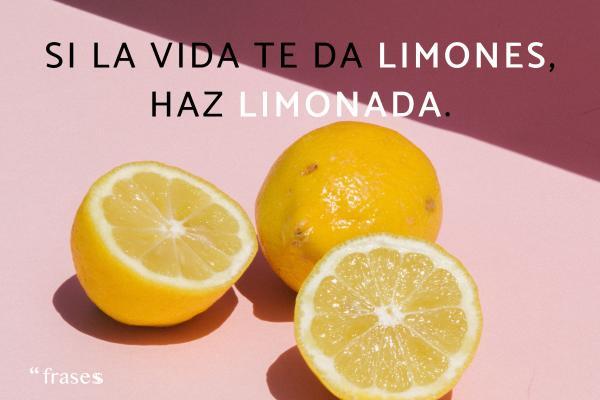 Frases de actitud positiva - Si la vida te da limones, haz limonada.