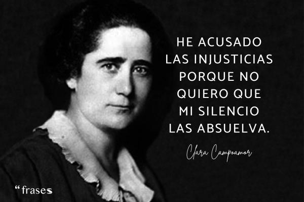 Frases de Clara Campoamor - He acusado las injusticias porque no quiero que mi silencio las absuelva.