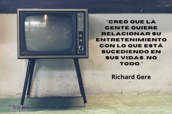 Frases de Richard Gere - Creo que la gente quiere relacionar su entretenimiento con lo que está sucediendo en sus vidas. No todo.