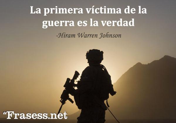Frases de guerra - La primera víctima de la guerra es la verdad.