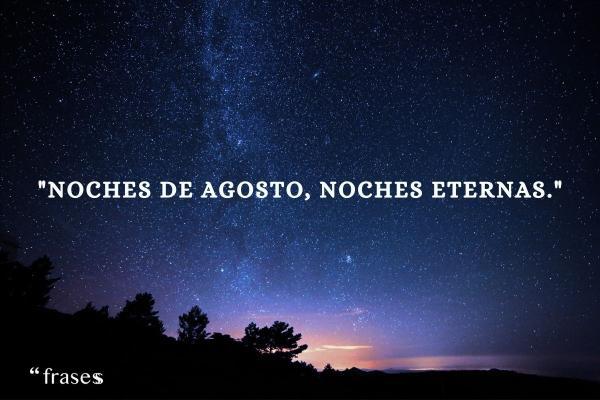 Frases de agosto - Noches de agosto, noches eternas.