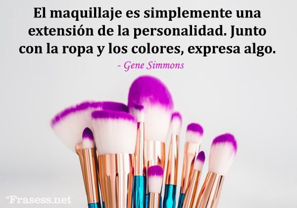 Frases de maquillaje - El maquillaje es simplemente una extensión de la personalidad. Junto con la ropa y los colores, expresa algo.