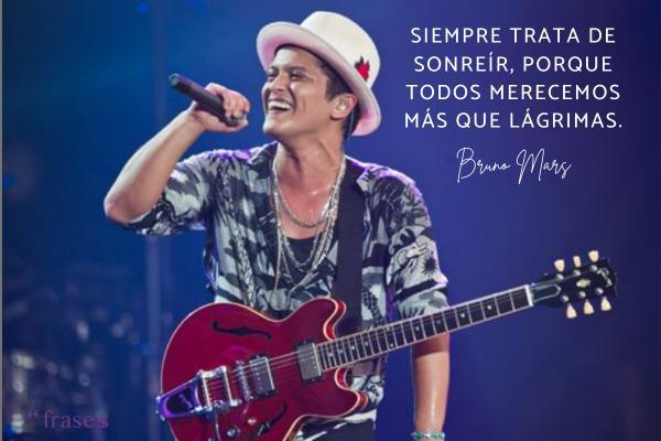 Frases de Bruno Mars - Siempre trata de sonreír, porque todos merecemos más que lágrimas.