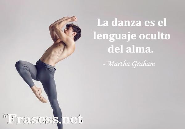 Frases de danza - La danza es el lenguaje oculto del alma.