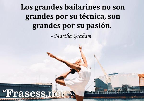 Frases de danza - Los grandes bailarines no son grandes por su técnica, son grandes por su pasión.