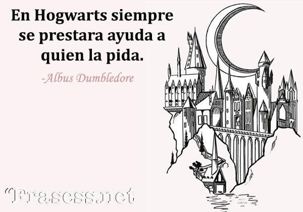 Frases de Harry Potter - En Hogwarts siempre se prestara ayuda a quien la pida.
