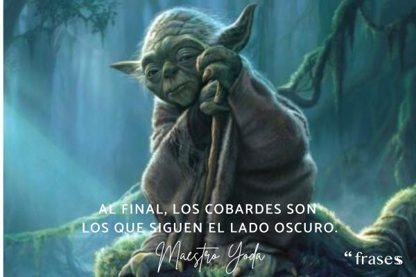 Frases de Yoda - Al final, los cobardes son los que siguen el lado oscuro.