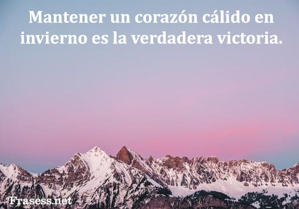 Refranes y frases de invierno - Mantener un corazón cálido en invierno es la verdadera victoria.