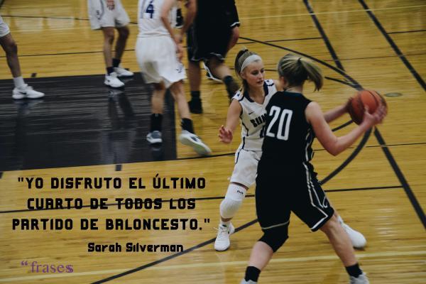 Frases de baloncesto - Yo disfruto el último cuarto de todos los partido de baloncesto.