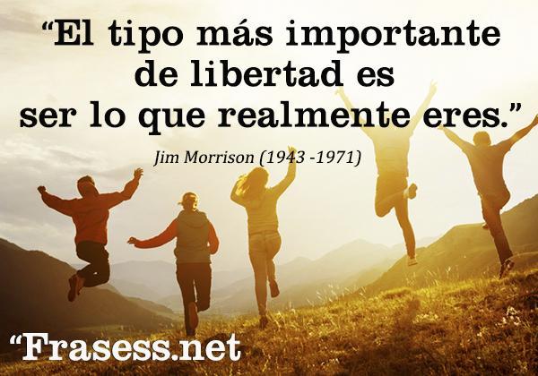 Frases de paz - El tipo más importante de libertad es ser lo que realmente eres.
