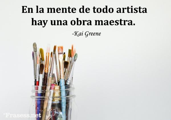 Frases de arte - En la mente de todo artista hay una obra maestra.