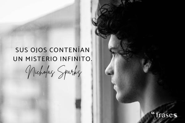 Frases misteriosas - Sus ojos contenían un misterio infinito.