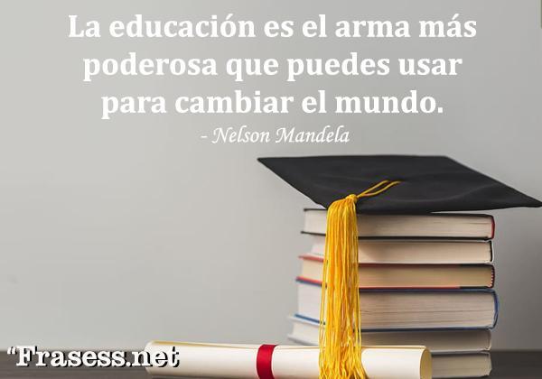Frases de inclusión - La educación es el arma más poderosa que puedes usar para cambiar el mundo.