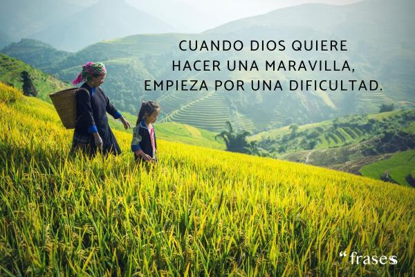 Frases de Semana Santa - Cuando Dios quiere hacer una maravilla, empieza por una dificultad.