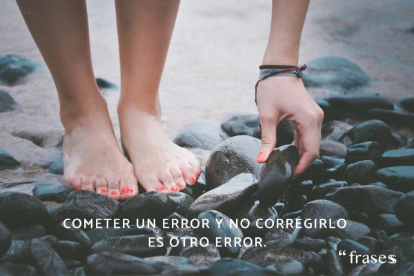 Frases de errores - Cometer un error y no corregirlo es otro error.