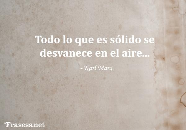 Frases de Karl Marx - Todo lo sólido se desvanece en el aire.