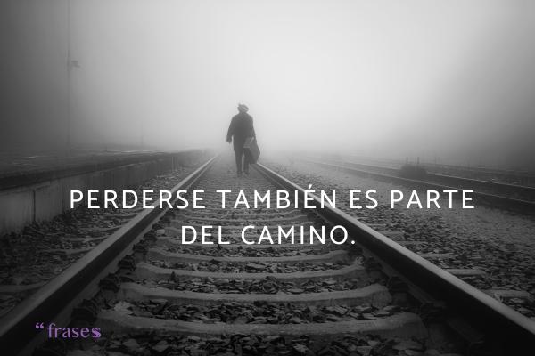 Frases de perderse - Perderse también es parte del camino.