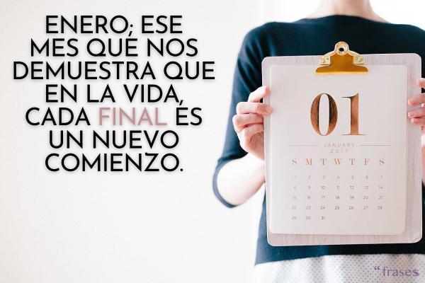 Frases de Año Nuevo 2021 - Enero; aquel mes que nos demuestra que cada final en la vida tiene un nuevo comienzo.