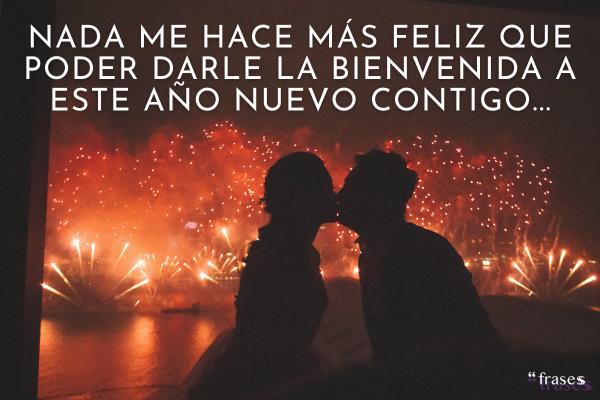 Frases de Año Nuevo 2021 - Mi amor, nada me hace más feliz que poder darle la bienvenida a este Año Nuevo contigo...