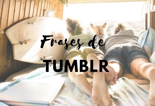 Las Mejores Frases Para Tumblr 100 Frases De Tumblr Con Y