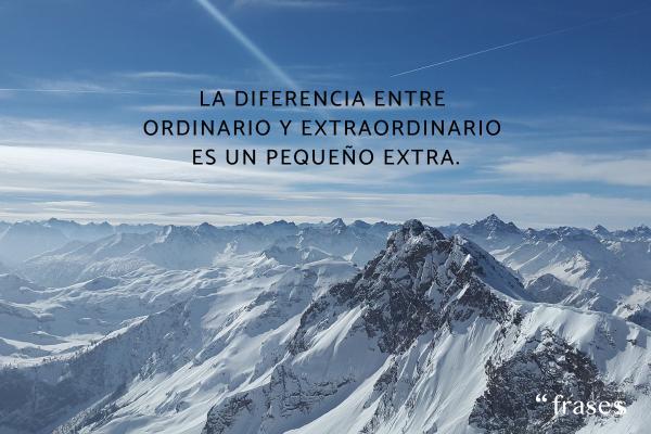 Frases para estudiantes - La diferencia entre ordinario y extraordinario es un pequeño extra.