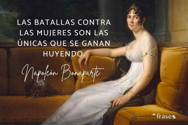 Frases de Napoleón Bonaparte - Las batallas contra las mujeres son las únicas que se ganan huyendo.