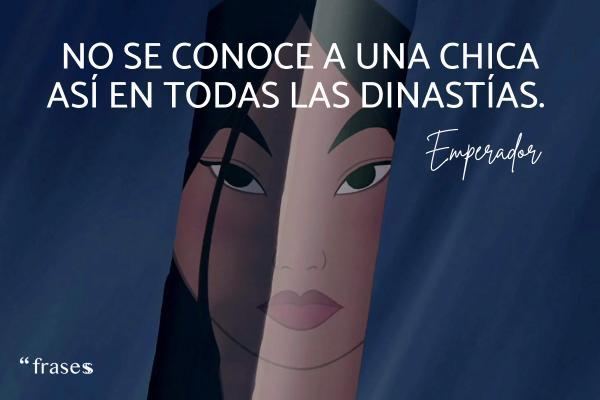 Frases de Mulán - No se conoce a una chica así en todas las dinastías.