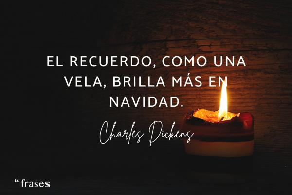 Frases de Charles Dickens - El recuerdo, como una vela, brilla más en Navidad.