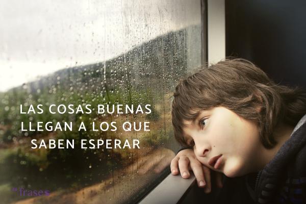Frases motivadoras para niños - Las cosas buenas llegan a los que saben esperar.