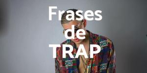 Frases de canciones de trap