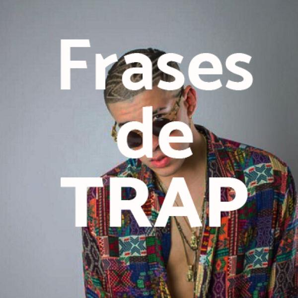 Las Mejores Frases De Canciones De Trap100