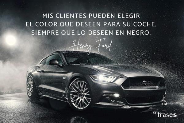 Frases de coches - Mis clientes pueden elegir el color que deseen para su coche, siempre que lo deseen en negro.