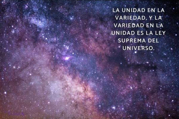 Frases de Isaac Newton - La unidad en la variedad, y la variedad en la unidad es la ley suprema del universo.