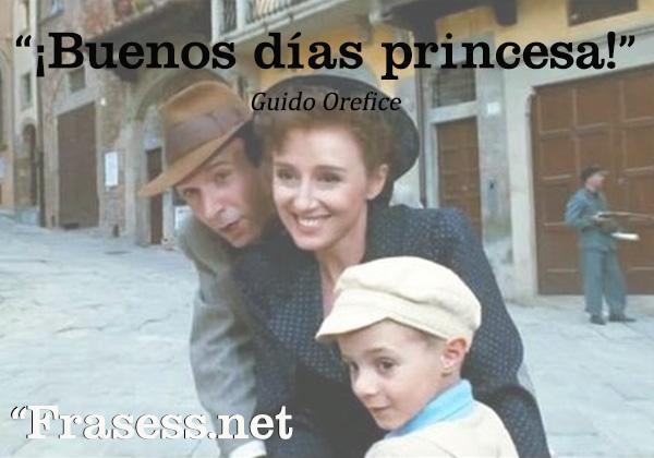 Frases de La vida es bella - ¡Buenos días princesa!