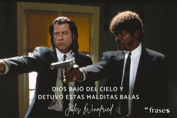 Frases de Pulp Fiction - Dios bajó del cielo y detuvo estas malditas balas.