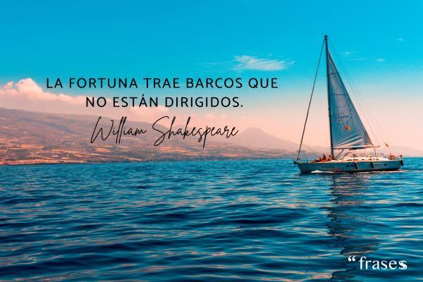 Frases de suerte - La fortuna trae barcos que no están dirigidos.