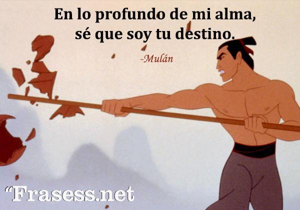Frases de Disney - En lo profundo de mi alma, sé que soy tu destino.