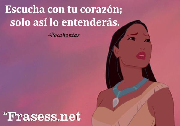 Frases de Disney - Escucha con tu corazón; solo así lo entenderás.