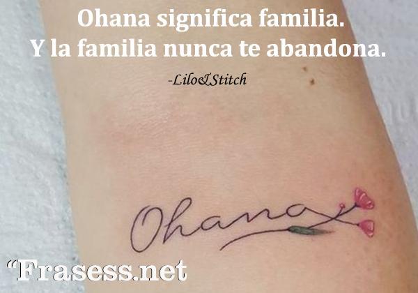 Frases de Disney - Ohana significa familia. Y la familia nunca te abandona.
