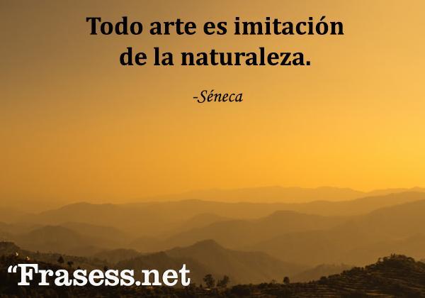 Frases de pintores - Todo arte es imitación de la naturaleza.