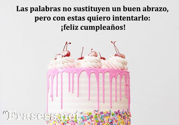 Frases para una hermana especial - Las palabras no sustituyen un buen abrazo, pero con estas quiero intentarlo: ¡feliz cumpleaños!