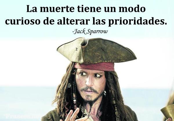Frases de piratas - La muerte tiene un modo curioso de alterar las prioridades.