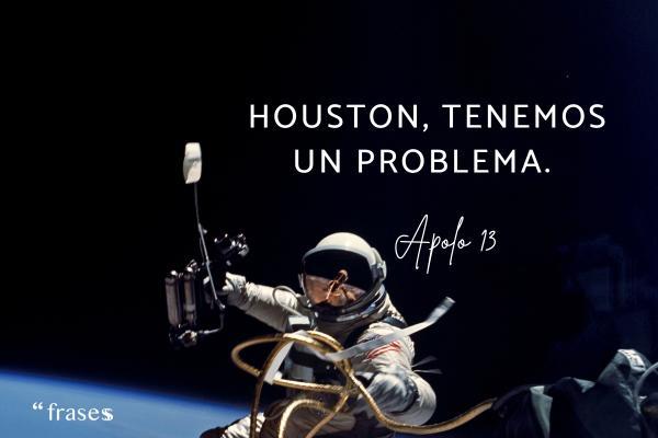 Frases de cine - Houston, tenemos un problema.