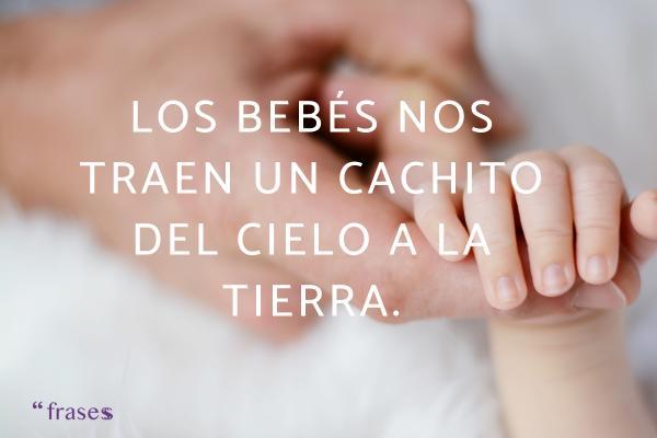 Frases para Baby Shower - Los bebés nos traen un cachito del cielo a la tierra.
