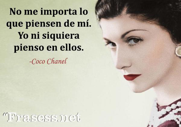 Frases de Coco Chanel - No me importa lo que pienses de mí. Yo ni siquiera pienso en ellos.