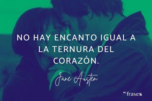 Frases de Jane Austen - No hay encanto igual a la ternura del corazón.