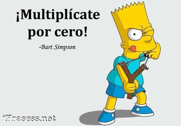Frases de Los Simpson - ¡Multiplícate por cero!