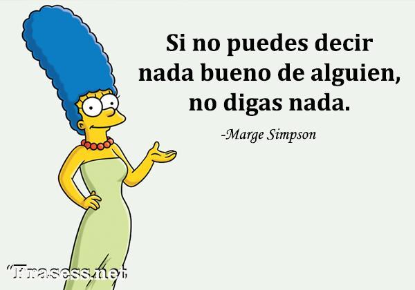 Frases de Los Simpson - Si no puedes decir nada bueno de alguien no digas nada.