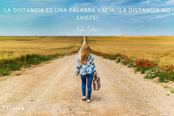Frases de Julio Verne - La distancia es una palabra vacía, ¡la distancia no existe!